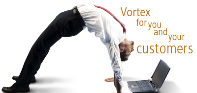 Vortex for you and your customers